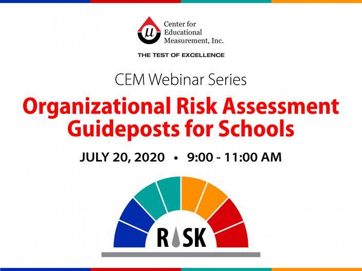 CEM Webinar 01 - Organizational Risk Assessment Guideposts for Schools